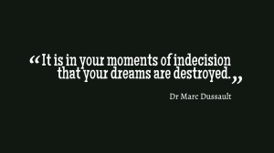 Dr Marc Dussault, Indecision, Motivation