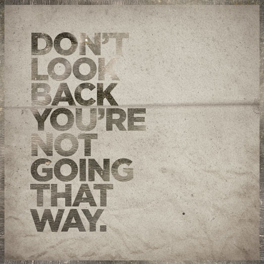 Dont Look Back Quote