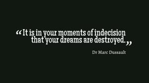Dr Marc Dussault, Indecision, Motivation