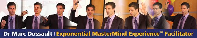 Dr Marc Dussault, Exponential MasterMind Experience, Facilitator